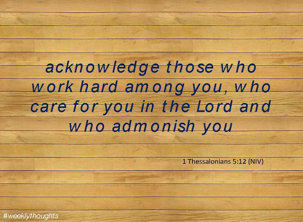 acknowledge those who work hard among you,.jpg