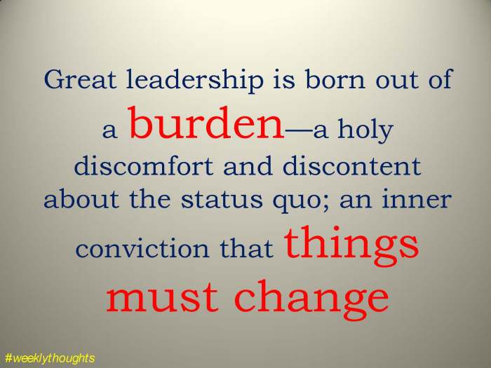 Great leadership is born out of a burden.jpg