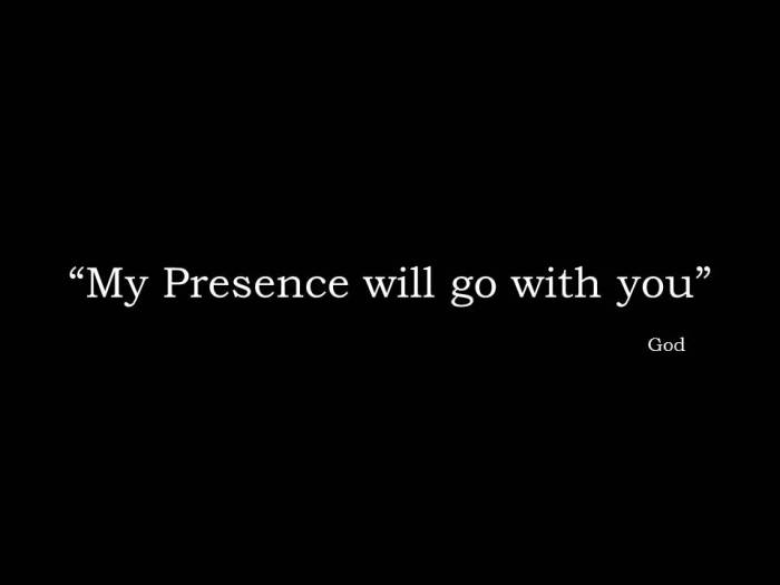 My Presence will go with you.jpg