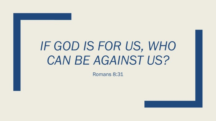 If God is for us, who can